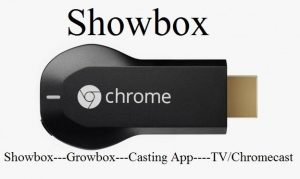 Showbox to Chromecast - Watch Showbox Movies to TV/Chromecast