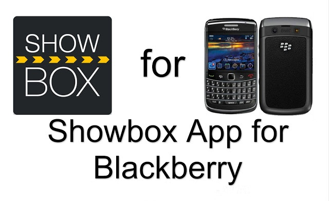 Showbox For Blackberry Download on download linux, download apple, download asus, download windows,